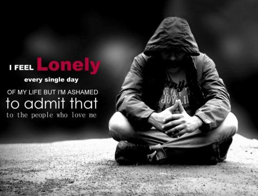 i-feel-lonely-every-single-day-of-my-life-but-im-ashamed-to-admit-that-to-the-people-who-love-me-quote-1
